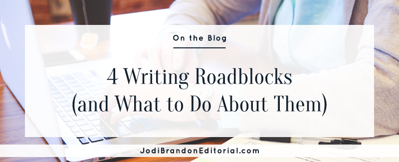 4 Writing Roadblocks and What to do about Them