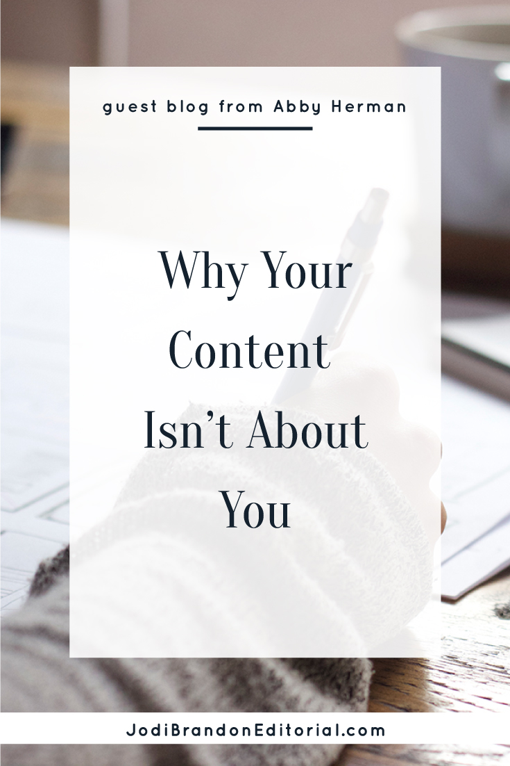 Why Your Content isn't About You  |  Jodi Brandon Editorial