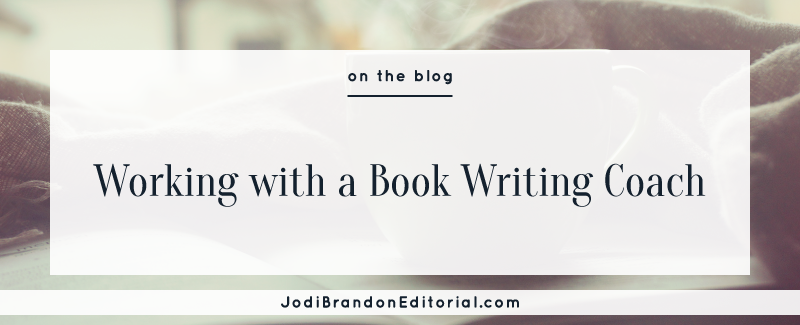 Working with a Book Writing Coach  |  Jodi Brandon Editorial