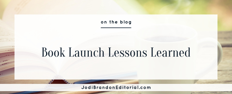 Book Launch Lessons Learned  |  Jodi Brandon