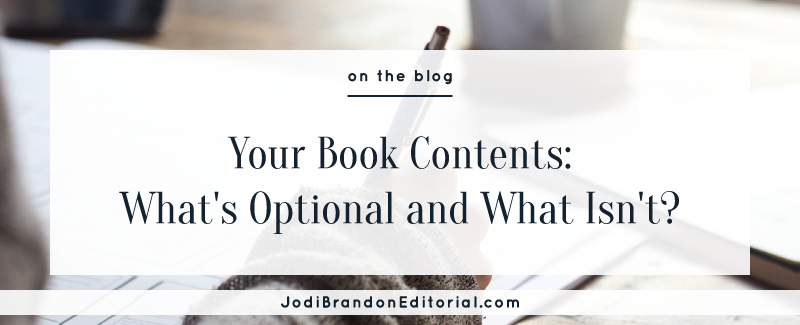 Your Book Contents: What's Optional and What Isn't?  |  Jodi Brandon Editorial