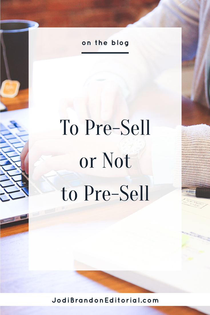 Pre-sales are a hot-button topic in the book publishing world. You likely haven't thought much about pre-sales, so let me break down a few of the most common pros and cons so you can decide what's best for your book.  |  Jodi Brandon Editorial