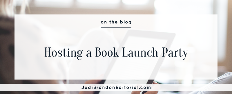 Hosting a Book Launch Party | Jodi Brandon Editorial