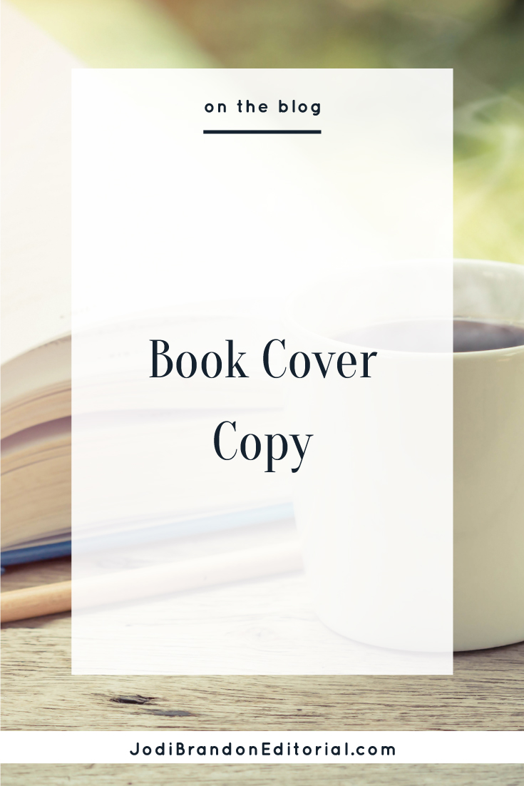 We've talked before on the blog about the importance of your book cover, because the truth is, we DO judge a book by its cover. In addition to compelling images/graphics paired well with fonts and colors, is the cover text.  |  Jodi Brandon Editorial