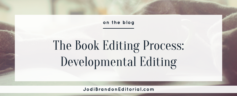 The Book Editing Process: Developmental Editing  |  Jodi Brandon Editorial