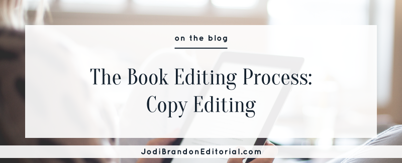 The Book Editing Process: Copy Editing  |  Jodi Brandon Editorial Blog