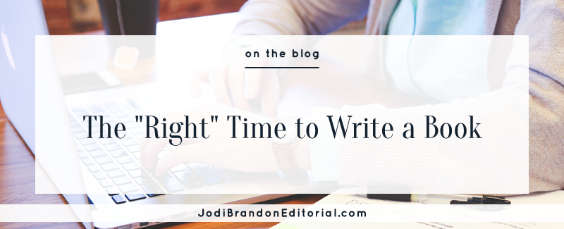 "The ""Right"" Time to Write a Book  