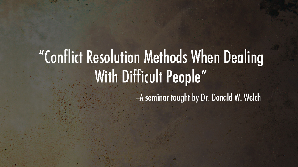 Conflict Resolution Methods When Dealing With Difficult People