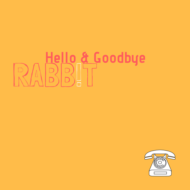 Rabbit_Hello & Goodbye.png