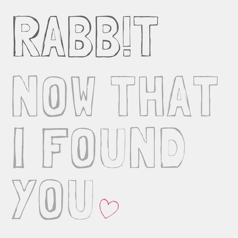 Rabbit_Now That I Found You.png