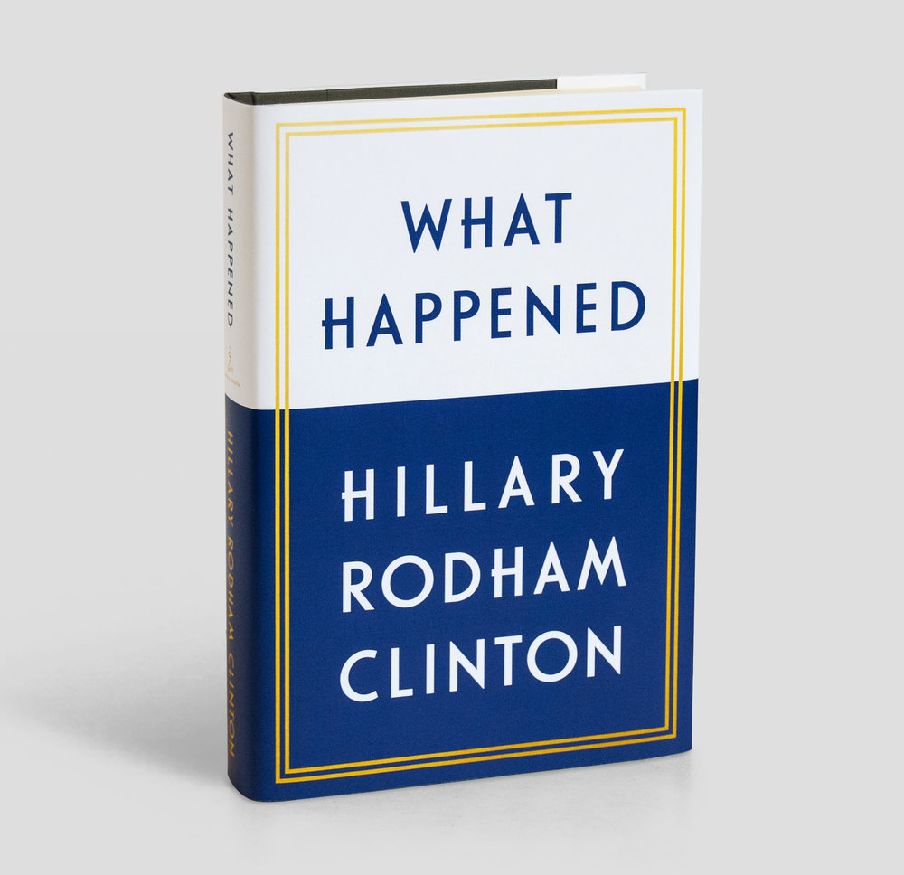 What Happened—Hillary Rodham Clinton