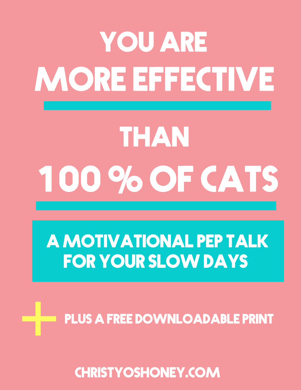 Do you ever feel like you have just completely wasted your entire day? Here's a quick motivational pep talk from Christy O'Shoney, the thesis of which is this: you are at least more effective than a cat. Also, there's a free downloadable inspirational print included! I mean, who wouldn't want that?! Click through to claim yours!
