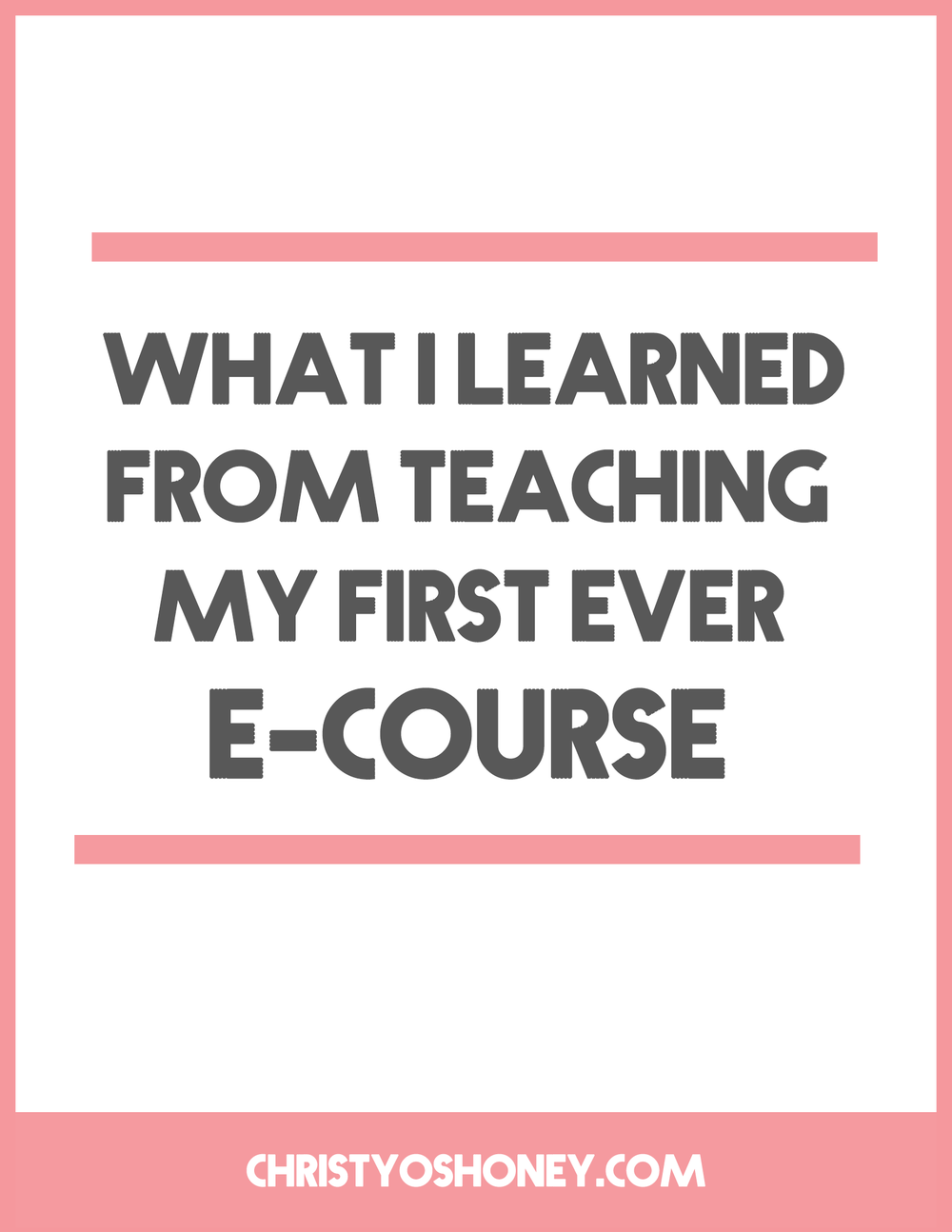 what i learned from teaching my e course o