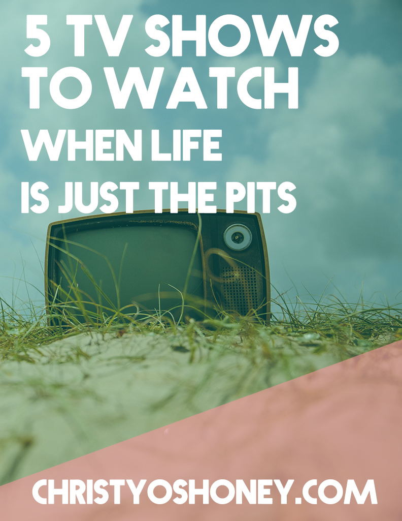 Rough day? Watch some TV! In this post, I'm giving you 5 of my favorite shows to watch when times get tough. Click through to learn more!