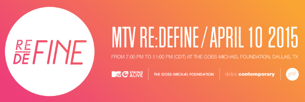 MTV REDEFINE | DALLAS CONTEMPORARY (Massimo Agostinelli)