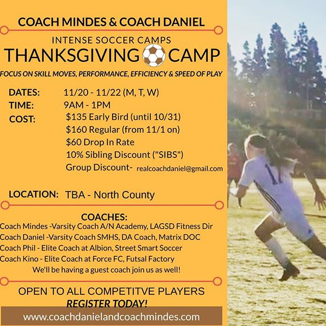 Coach daniel and coach mindes are once again preparing your kids to have a balanced camp of intense soccer , passion and fun.  We will keep your kids sharp , learning and in good spirits for the holidays . As usual we have a strong coaching staff with  a depth of experience on board - but best of all we are there 9-1 pm  continuing to give you Guys value for your money.  Please catch the early bird specials and group rates asap.  Www.coachdanielandcoachmindes.com  #intensetraining #futbol #soccer #soccergirl #soccerboys #soccerkids #soccercamp #girlsrule #soccercamp #elitesoccer #elitetraining #elitecamp #carlsbad #sandiego #sanmarcos #encinitas #oceanside #thanksgivingcamp #thanksgiving