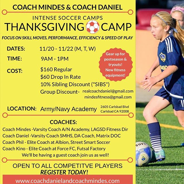 Coach Daniel and coach Mindes Thanksgiving camp starts tomorrow. Very few full week spots available and some drop ins. Most likely will be sold out soon enough. For those who are already signed up. Excited to have you compete super hard - learn -grow with a slice of fun.  #elitecamp #intensetraining #therealcoachdaniel #carlsbad #encinitas #sandiego #soccergirl #soocermom #soccergoals #girlsrule #boyssoccer #workinghard #futbol