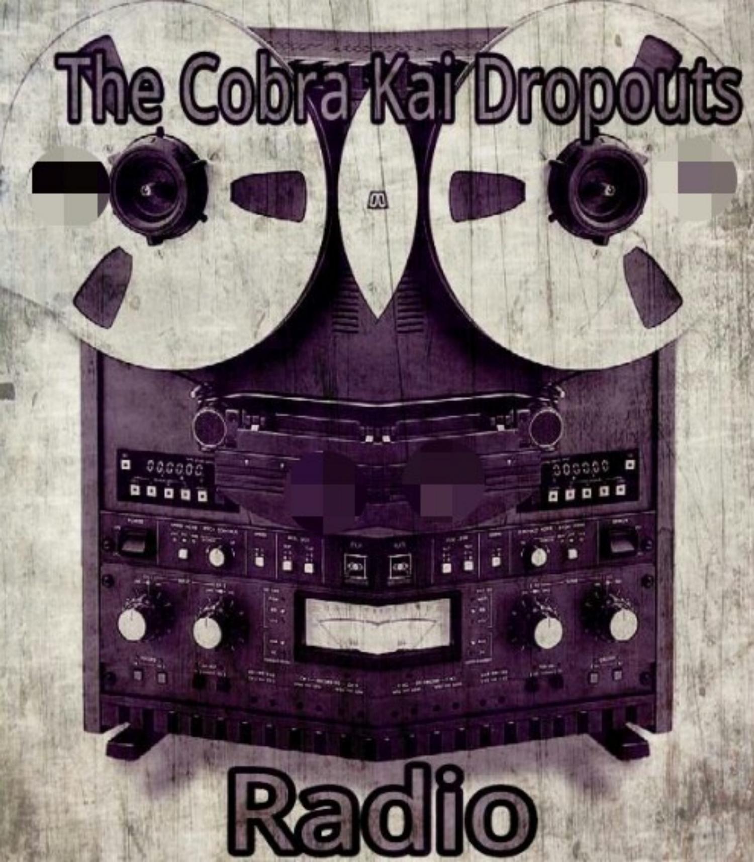 TCKD Radio - The Cobra Kai Dropouts