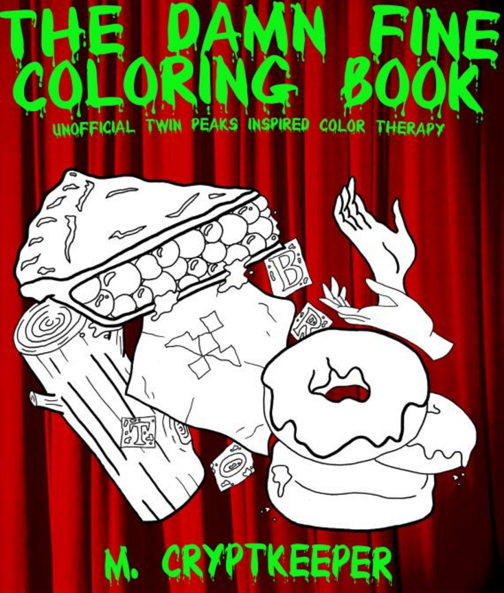 Coloring Book 4 : These 4 twin peaks coloring books are so cool