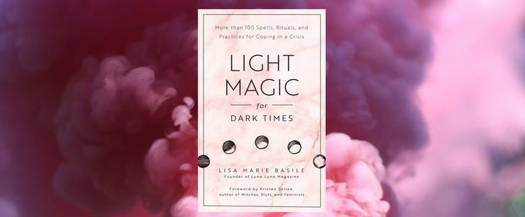 light magic for dark times by lisa marie basile