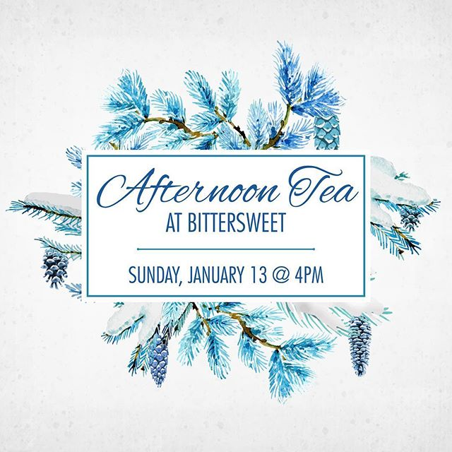 Happy New Year! Make a plan to nurture yourself this January with a beautiful tea service at Bittersweet. Take the time to savor, reflect and share with someone you love.