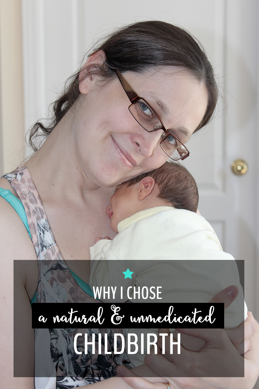 3 reasons why I chose a natural and unmedicated childbirth plan and experience for the delivery of my children.