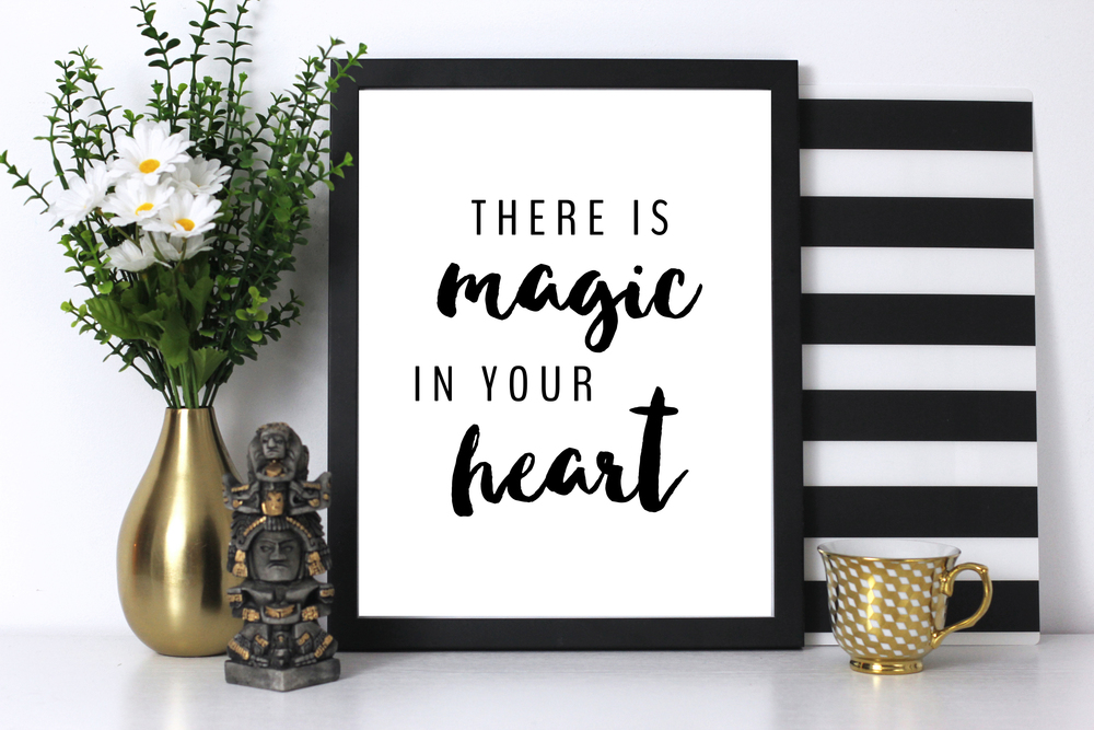 There is magic in your heart printable wall art.