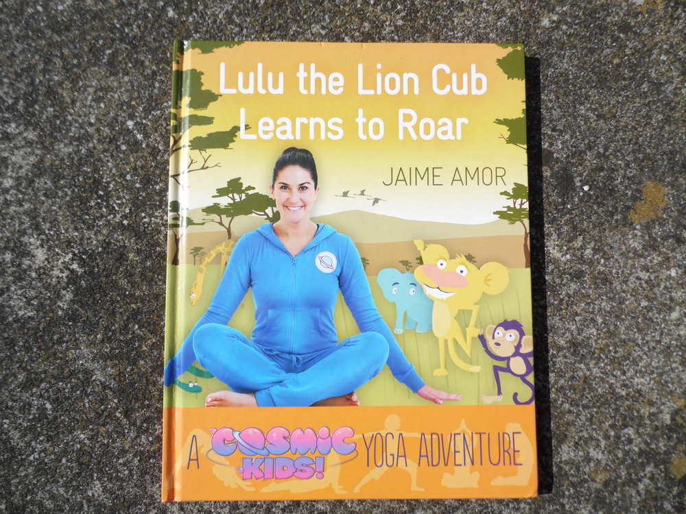 Lulu the Lion Cub Learns to Roar by Jaime Amor - A Cosmic Kids Yoga Adventure Book