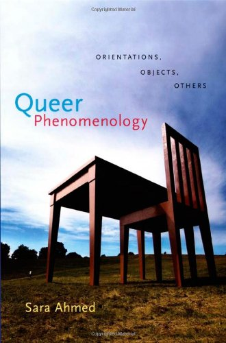 Sara Ahmed, 2006. Queer Phenomenology: Orientations, objects, others. Durham (NC), Duke University Press.