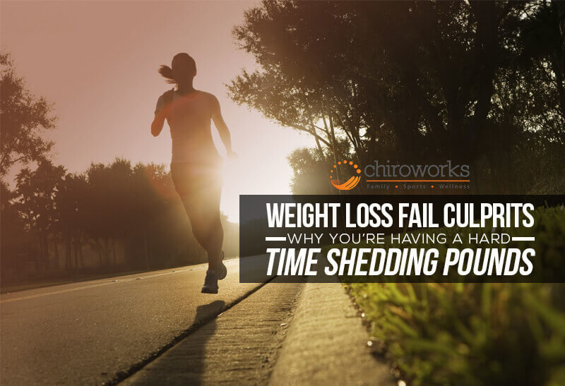 Weight Loss Fail Culprits Why You're Having A Hard Time Shedding Pounds.jpg