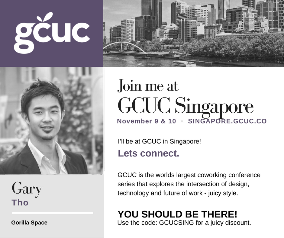Dr Gary Tho will be speaking at GCUC, the Global Coworking Unconference Conference.