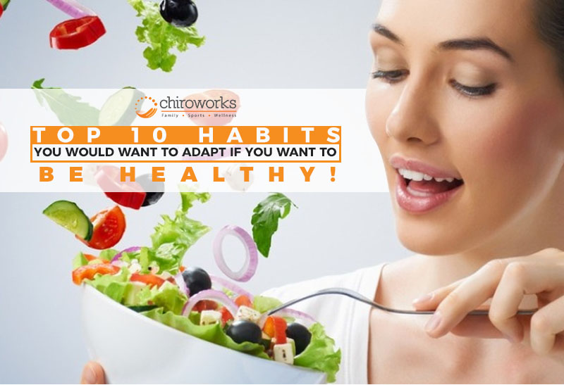 Top 10 Habits You Would Want To Adapt If You Want To Be Healthy.jpg