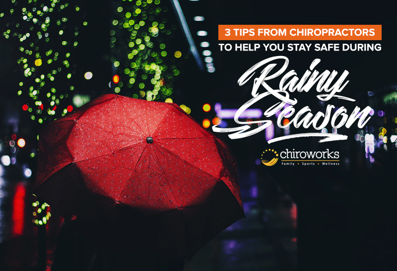 3 Tips From Chiropractors To Help You Stay Safe During Rainy Season.jpg