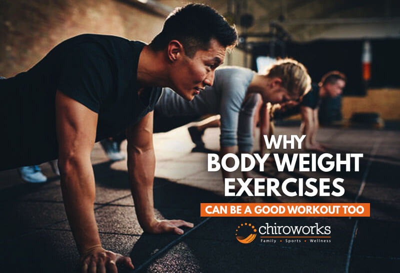 Why Body Weight Exercises Can Be A Good Workout Too.jpg