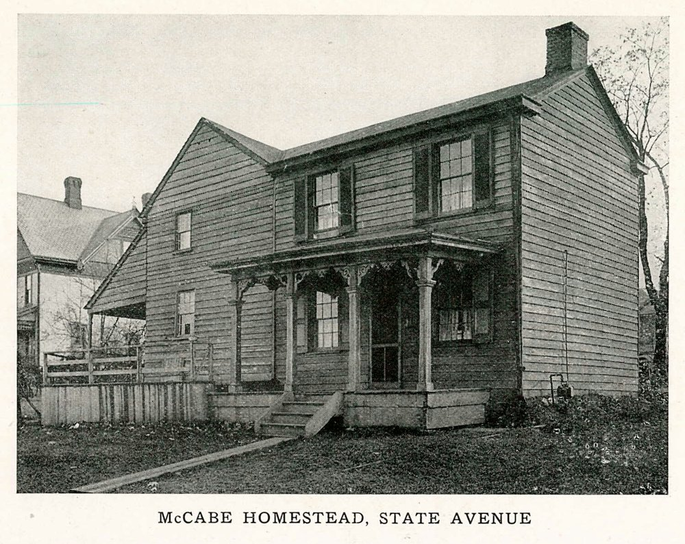Home of Alfred McCabe, son of James McCabe. He built the additions onto the log cabin and converted it into this State Avenue home around 1800.  (Note: Afred and Margaret McCabe are listed in the  1920 US Census  as living at  1038 State Ave .)