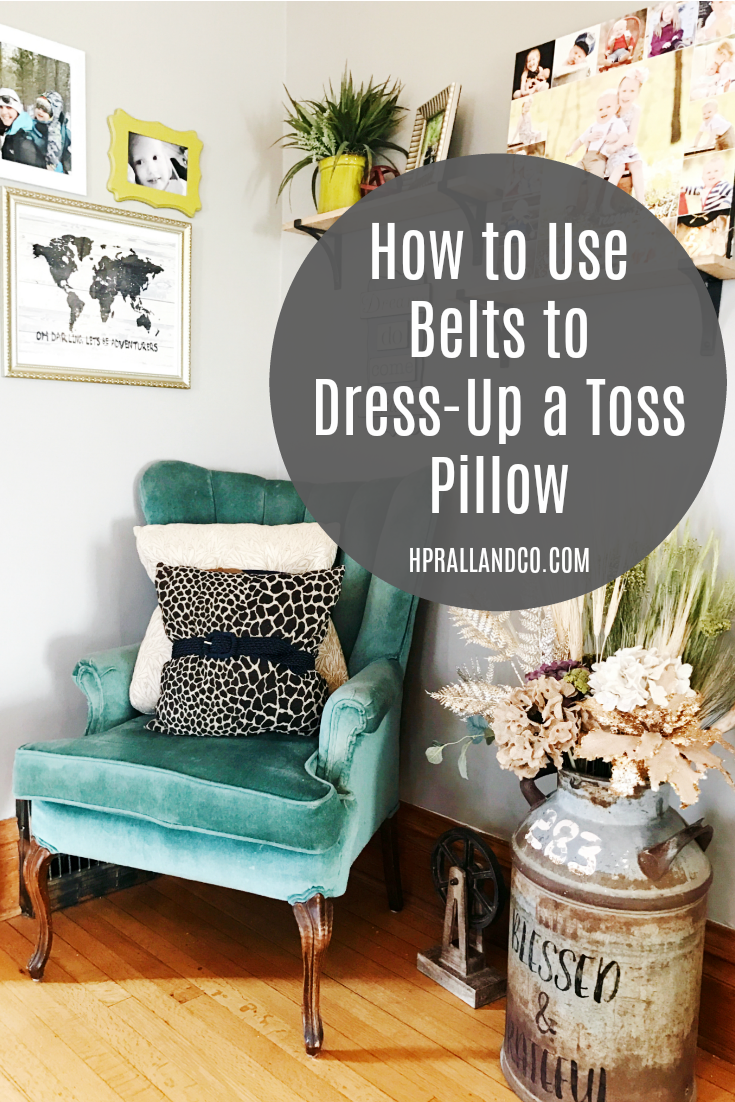 How to Use Belts to Dress-Up a Toss Pillow from H.Prall & Co. Interior Decorating | Des Moines, IA | hprallandco.com