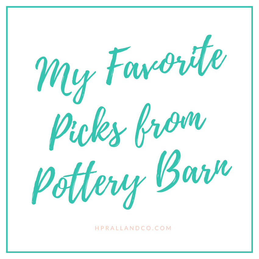 My Favorite Picks from Pottery Barn HPRALLANDCO.COM | H.Prall & Co. Interior Decorating, Des Moines, IA
