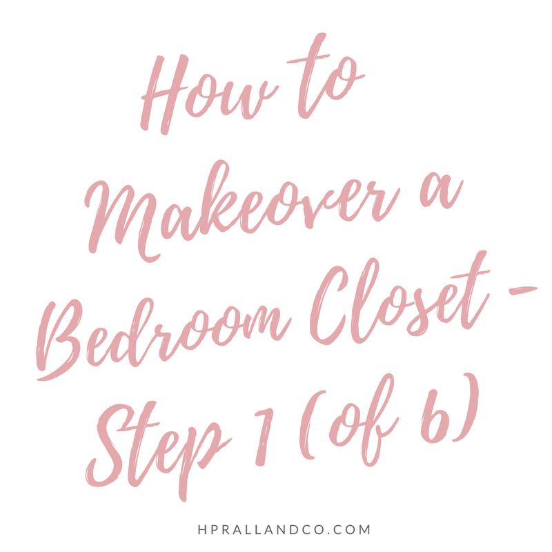H.Prall & Co. | How to Makeover a Bedroom Closet Part One of Six! | hprallandco.com