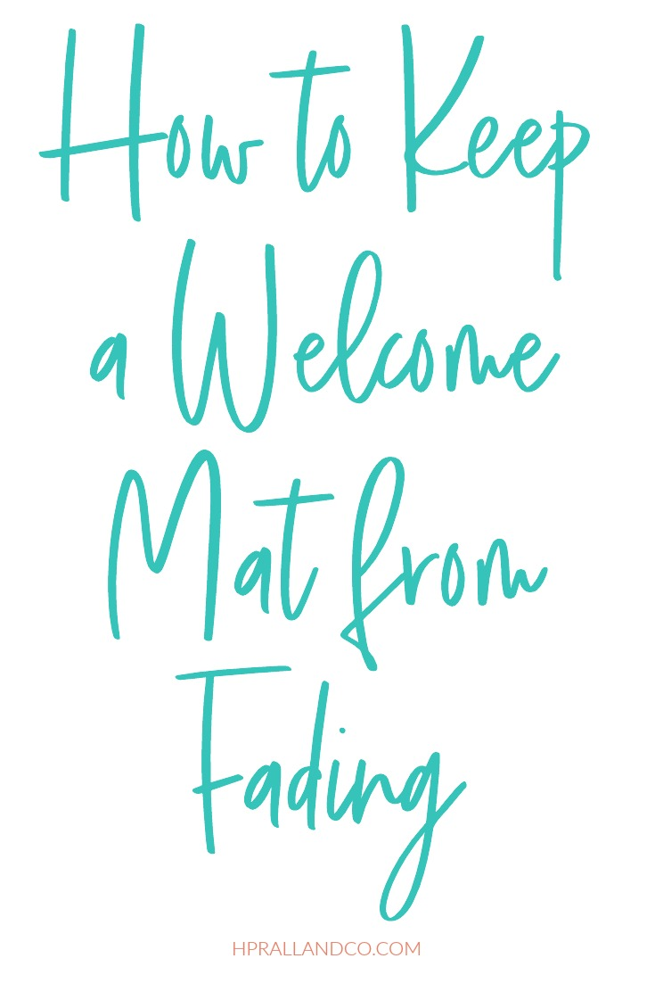 How to Keep a Welcome Mat from Fading from hprallandco.com
