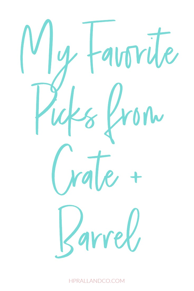 I'm sharing my favorite picks from Crate + Barrel over at hprallandco.com