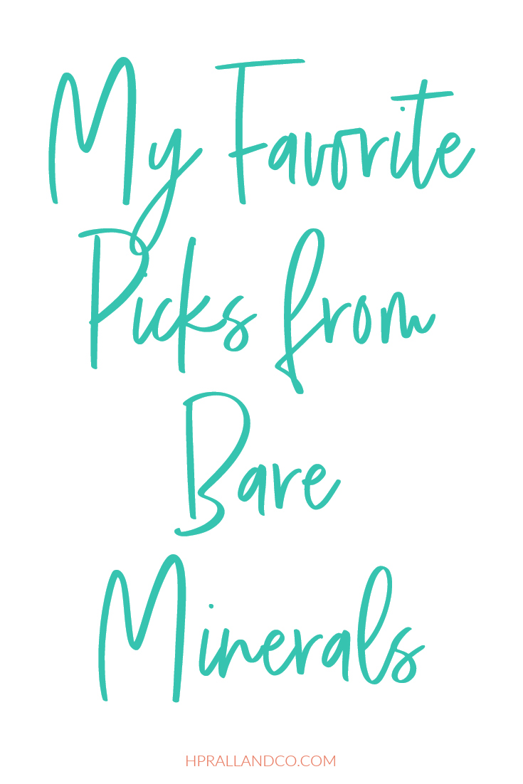 I'm sharing my favorite picks from Bare Minerals at hprallandco.com