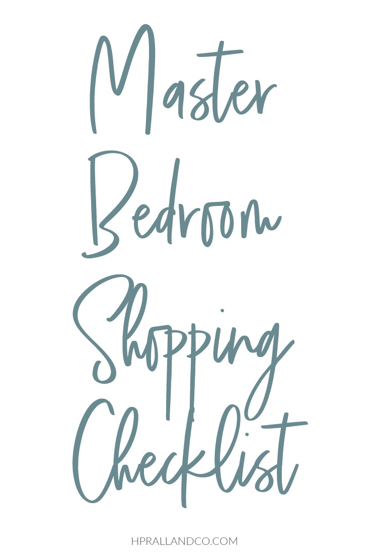 Master Bedroom Shopping Checklist from HPrallandCo.com | H.Prall & Co. Interior Decorating