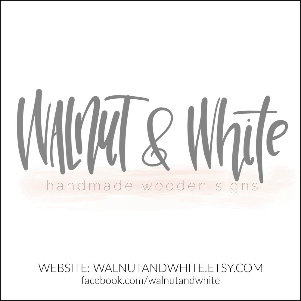 Walnut & White Handmade Wooden Signs | Walnutandwhite.etsy.com