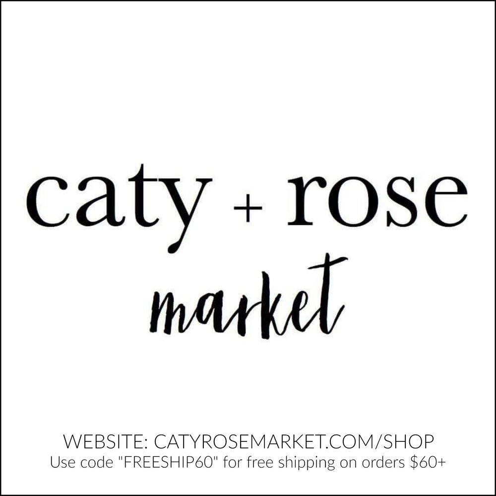 Caty + Rose Market   Catyrosemarket.com/shop