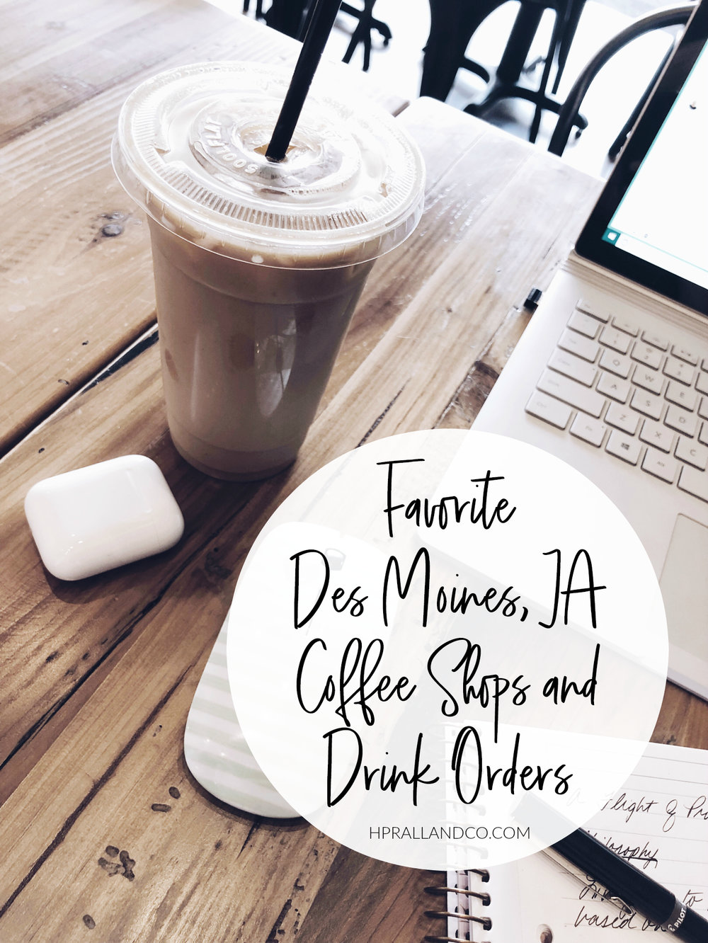 Favorite Des Moines, IA Coffee Shops and Drink Orders | hprallandco.com