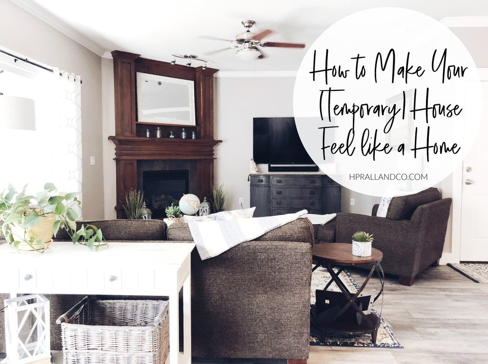 How to Make Your (Temporary) House Feel like a Home | hprallandco.com