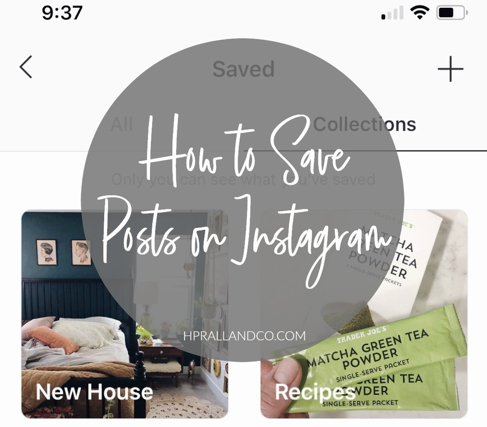 How to Save Posts on Instagram | hprallandco.com