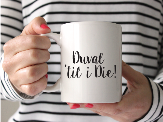 Duval 'Til I Die- all day.every day. We know how much you love this place, because we do too! 11 oz. ceramic mug. Microwave and dishwasher safe. $12.50