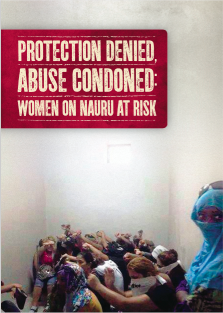 Protection Denied, Abuse Condoned: Women on Nauru At Risk Report