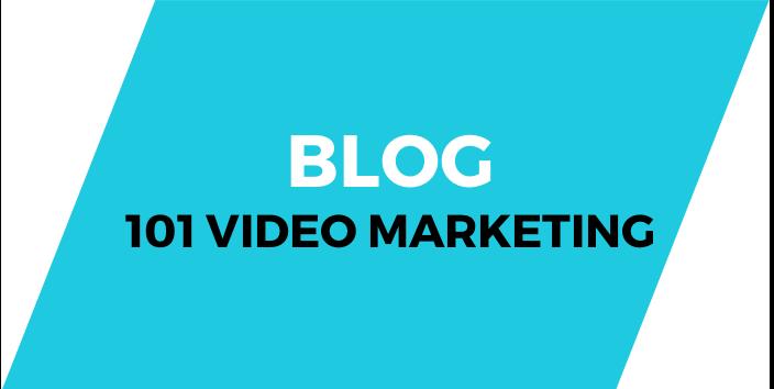BLOG 101 VIDEO MARKETING